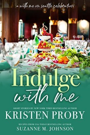 Indulge With Me by Kristen Proby