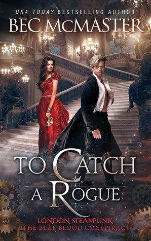 To Catch A Rogue by Bec McMaster