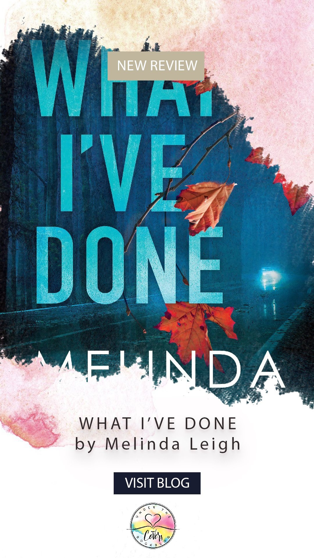 ARC Review: What I\'ve Done by Melinda Leigh