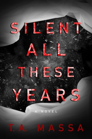 Silent All These Years by T.A. Massa
