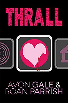 Thrall by Avon Gale and Roan Parrish