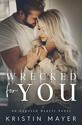 Wrecked for You by Kristin Mayer