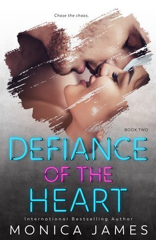 Defiance of the Heart by Monica James