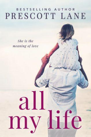 All My Life by Prescott Lane