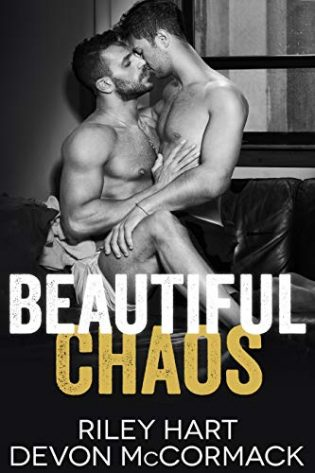 Beautiful Chaos by Riley Hart and Devon McCormack
