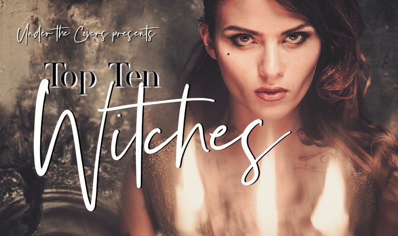 Top Ten Witches