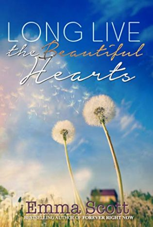Long Live the Beautiful Hearts by Emma Scott