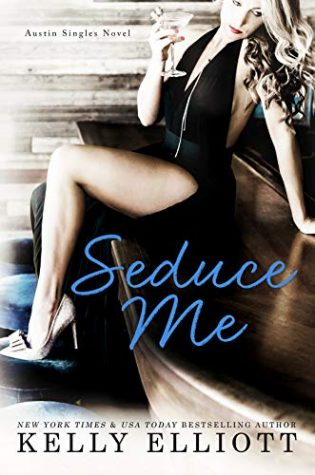 Seduce Me by Kelly Elliott