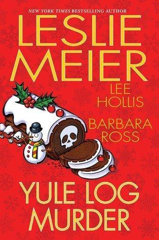 ARC Review: Yule Log Murder by Leslie Meier, Lee Hollis and Barbara Ross