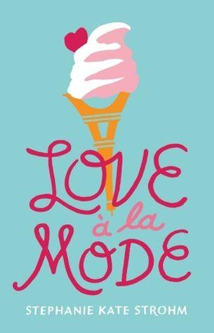 Love à la Mode by Stephanie Kate Strohm
