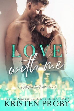 Love With Me by Kristen Proby