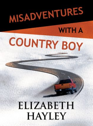 Misadventures with a Country Boy by Elizabeth Hayley