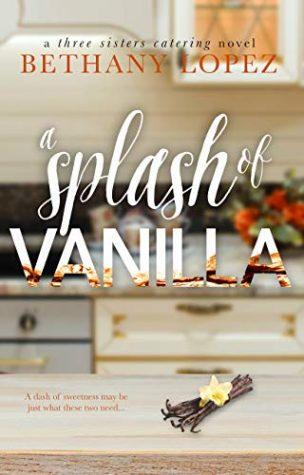 A Splash of Vanilla by Bethany Lopez