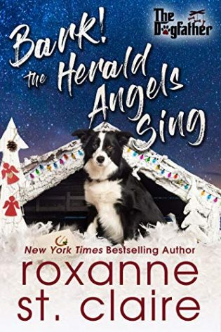Bark! The Herald Angels Sing by Roxanne St. Claire