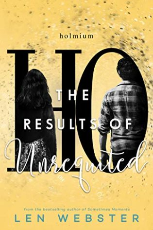 The Results of Unrequited by Len Webster