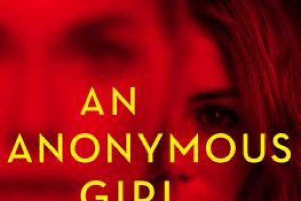 An Anonymous Girl by Greer Hendricks, Sarah Pekkanen