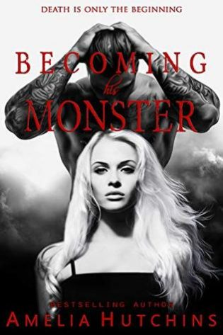 Becoming his Monster by Amelia Hutchins