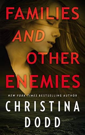 Families and Other Enemies by Christina Dodd