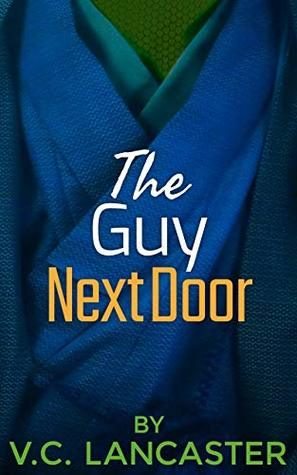 Review: The Guy Next Door by V.C. Lancaster