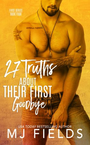27 Truths About Their First Goodbye by M.J. Fields
