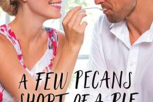 A Few Pecans Short of a Pie by Molly Harper