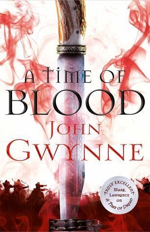 A Time Of Blood by John Gwynne