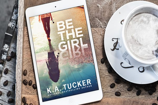 ARC Review: Be the Girl by K.A. Tucker