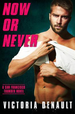 Now or Never by Victoria Denault