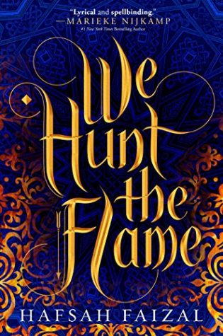 We Hunt the Flame by Hafsah Faizal