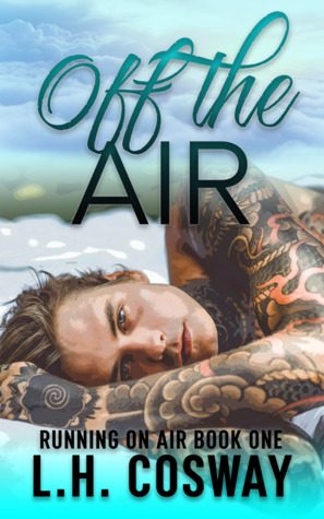 ARC Review: Off the Air by L.H. Cosway