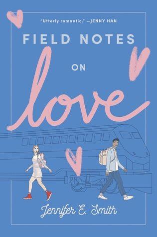 Field Notes on Love by Jennifer E. Smith
