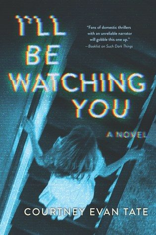 I'll Be Watching You by Courtney Evan Tate