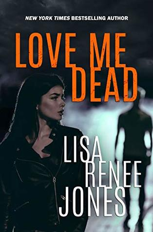 Love Me Dead Lisa Renee Jones
