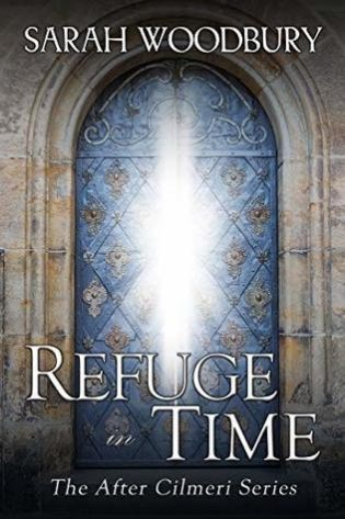 Refuge in Time by Sarah Woodbury