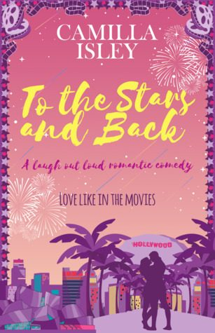 To the Stars and Back by Camilla Isley