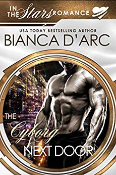 The Cyborg Next Door: In the Stars by Bianca D'Arc