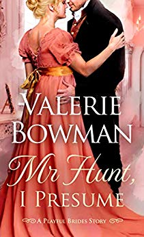 Mr. Hunt, I Presume by Valerie Bowman