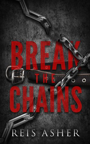 Break The Chains by Reis Asher