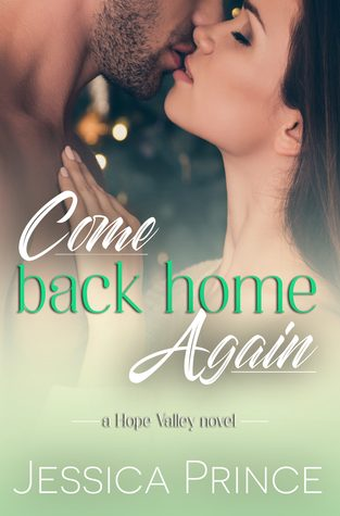 Come Back Home Again by Jessica Prince
