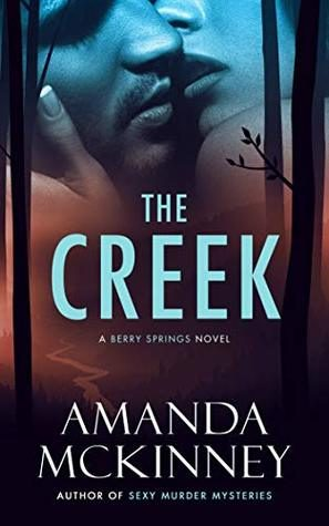 The Creek by Amanda McKinney
