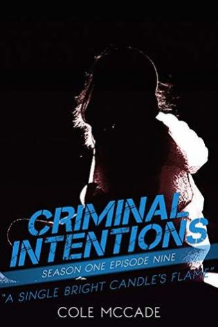 Criminal Intentions: A Single Bright Candle's Flame by Cole McCade