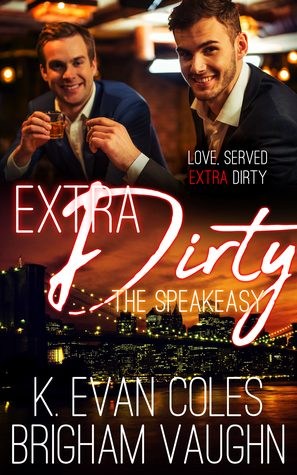 Extra Dirty by K. Evan Coles, Brigham Vaughn
