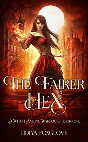 The Fairer Hex by Lidiya Foxglove