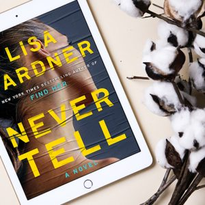 ARC Review: Never Tell by Lisa Gardner