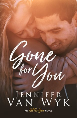 Gone For You by Jennifer Van Wyk