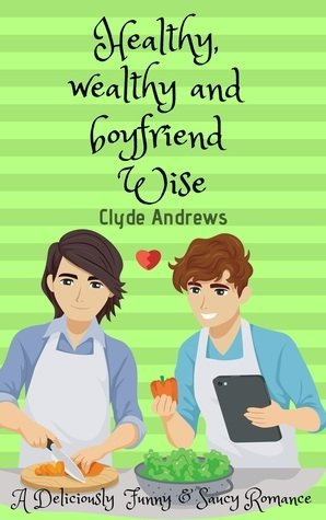 Healthy, Wealthy and Boyfriend Wise by Clyde Andrews