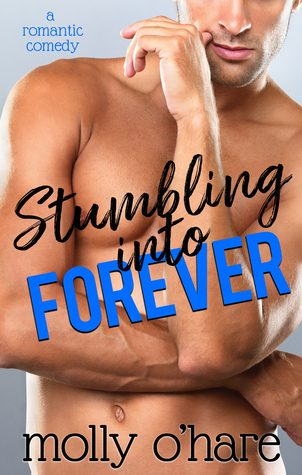 Stumbling Into Forever by Molly O'Hare