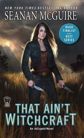 That Ain't Witchcraft by Seanan McGuire