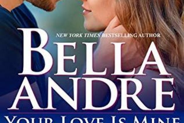 Your Love Is Mine by Bella Andre