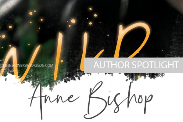 Author Spotlight: Anne Bishop